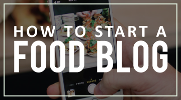 How to Start a Food Blog - Everything you need to choose a food blog name, set up your website, and design your food blog!