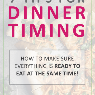 Dinner Timing: How to make sure everything is ready at the same time