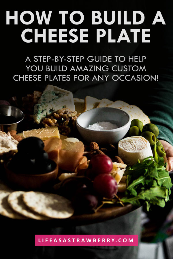 "photo of woman holding a cheese plate with text overlay that reads ""how to build a cheese plate"""