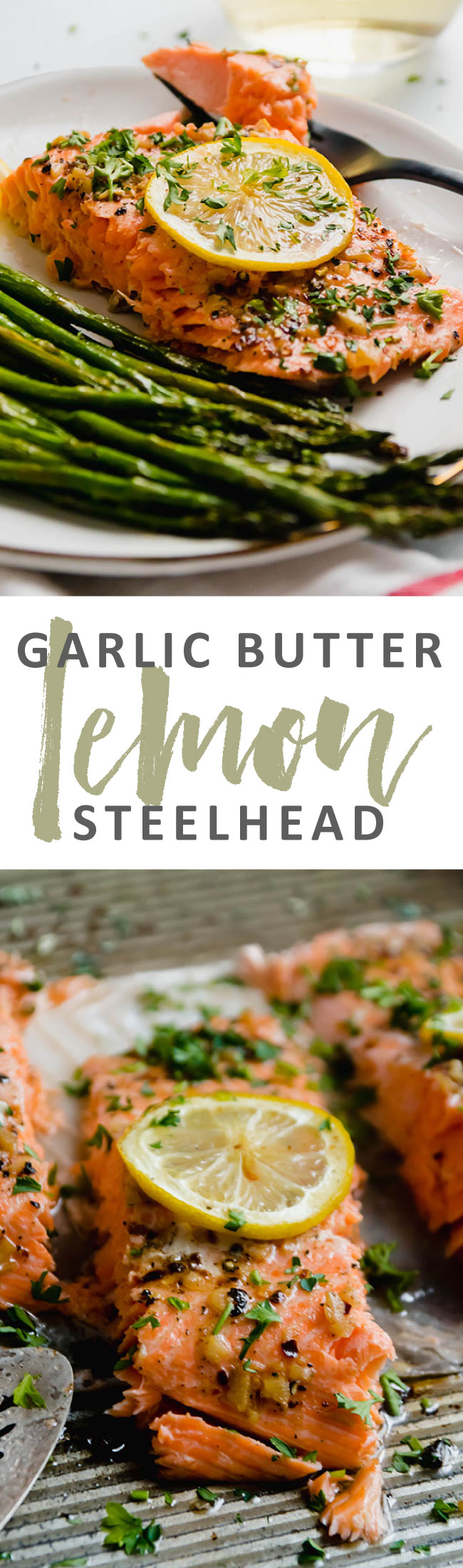 "graphic with two images of baked steelhead and text that reads ""garlic butter lemon steelhead"""