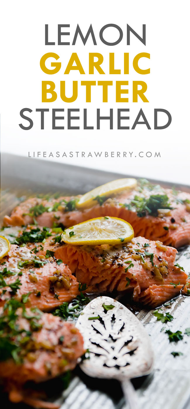"photo of steelhead trout with text overlay that reads ""lemon garlic butter steelhead"""